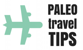 5 Paleo Travel Tips: How to eat healthy, real food while traveling