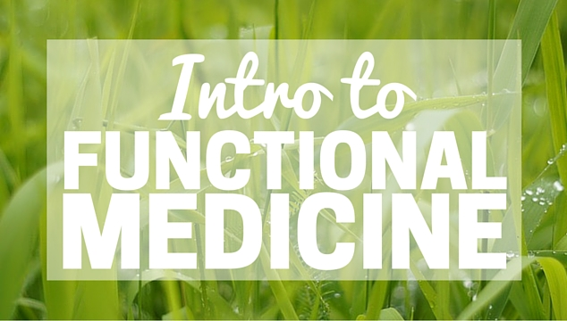 Intro to functional medicine how I am treating chronic health issues